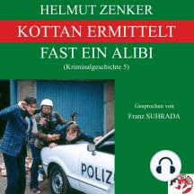 Kottan ermittelt: Fast ein Alibi: Kriminalgeschichte 5