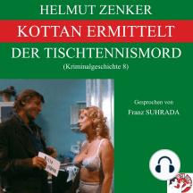 Kottan ermittelt: Der Tischtennismord: Kriminalgeschichte 8