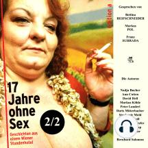 17 Jahre ohne Sex (2 von 2): Geschichten aus einem Wiener Stundenhotel