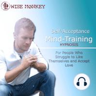 Self-Acceptance Mind-Training Hypnosis