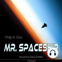 Mr. Spaceship (Unabridged)