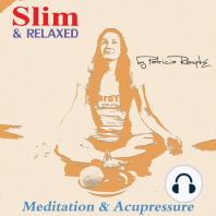 Slim and Relaxed: Meditation and Acupressure