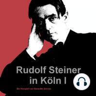 Rudolf Steiner in Köln I