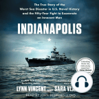 Audiobook, Indianapolis: The True Story of the Worst Sea Disaster in U.S. Naval History and the Fifty-Year Fight to Exonerate an Innocent Man - Listen to audiobook for free with a free trial.