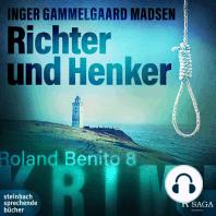 Richter und Henker - Rolando Benito 3 (Ungekürzt)