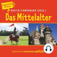 Das Mittelalter - Weltgeschichte für Kinder (Ungekürzt)