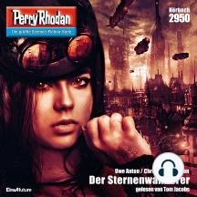 """Perry Rhodan 2950: Der Sternenwanderer: Perry Rhodan-Zyklus """"Genesis"""""""