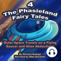 Phasieland Fairy Tales 4, The (Outer-Space Travels on a Flying Saucer and Alien Abductions)