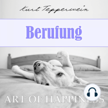 Art of Happiness: Berufung
