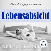 Art of Happiness: Lebensabsicht