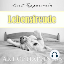 Art of Happiness: Lebensfreude