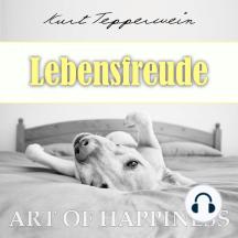 Art of Happiness: Lebensfreude