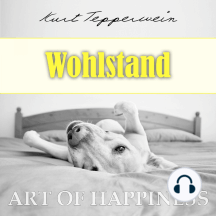 Art of Happiness: Wohlstand