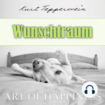 Art of Happiness: Wunschtraum