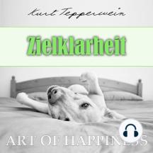 Art of Happiness: Zielklarheit