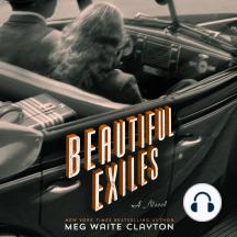 Beautiful Exiles: A Novel
