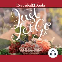 Just Let Go: A Novel