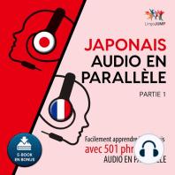 Japonais audio en parallèle - Facilement apprendre le japonais avec 501 phrases en audio en parallèle - Partie 1