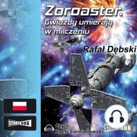 Zoroaster. Gwiazdy umierają w milczeniu