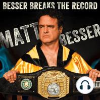 Matt Besser: Besser Breaks the Record