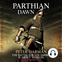 Parthian Dawn: Parthian Chronicles, Book 2