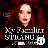 My Familiar Stranger