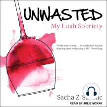 Unwasted: My Lush Sobriety