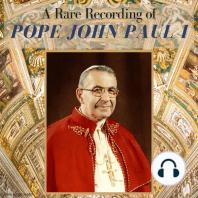 A Rare Recording of Pope John Paul I