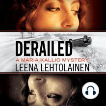 Derailed: A Maria Kallio Mystery