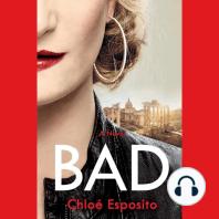 Bad: A Novel