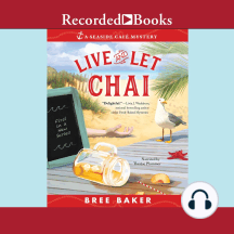 Live and Let Chai: A Seaside Café Mystery