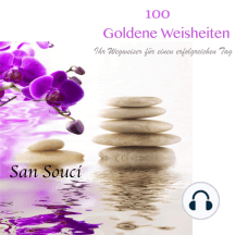 100 Goldene Weisheiten: Ihr Wegweiser für einen erfolgreichen Tag