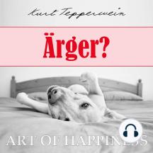 Art of Happiness: Ärger?