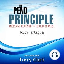 Pend Principle, The (Increase Revenue, Build Brands)