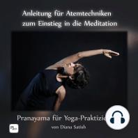 Anleitung für Atemtechniken zum Einstieg in die Meditation