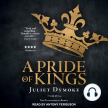 A Pride of Kings: The Plantagenets, Book 1