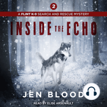 Inside the Echo: Flint K-9 Search & Rescue Mysteries, Book 2
