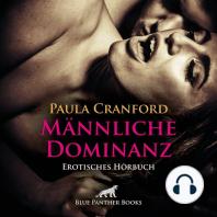 Männliche Dominanz / Erotik Audio Story / Erotisches Hörbuch
