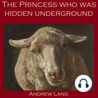 The Princess who was Hidden Underground