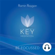 Be Focussed - Key Meditation: Im Gleichgewicht mit Be Focussed im Sitzen