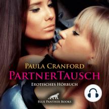 PartnerTausch / Erotik Audio Story / Erotisches Hörbuch: neue sexuelle Erfahrungen ...