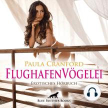 FlughafenVögelei / Erotik Audio Story / Erotisches Hörbuch: Die scharfe Mexikanerin ...