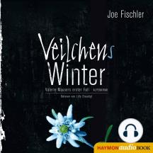 Veilchens Winter: Valerie Mausers erster Fall. Alpenkrimi
