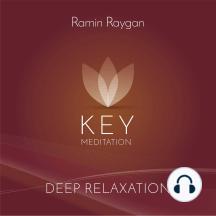 Deep Relaxation - Key Meditation: Tiefenentspannung mit Deep Relaxation im Liegen
