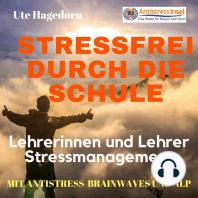 Lehrerinnen und Lehrer Stressmanagement Stressfrei durch die Schule