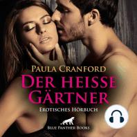 Der heiße Gärtner / Erotik Audio Story / Erotisches Hörbuch