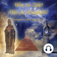 Was ist Zeit? Was ist Ewigkeit?
