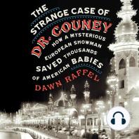 The Strange Case of Dr. Couney