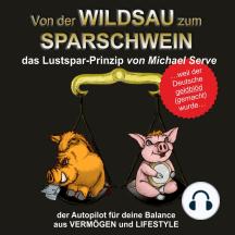 Von der Wildsau zum Sparschwein: das Lustspar-Prinzip