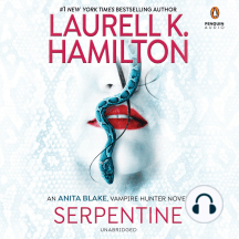 Serpentine: An Anita Blake, Vampire Hunter Novel